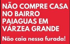 """Imagem: casa vg Moradores fazem """"campanha contra"""" Várzea Grande e apelo a Joe Biden"""